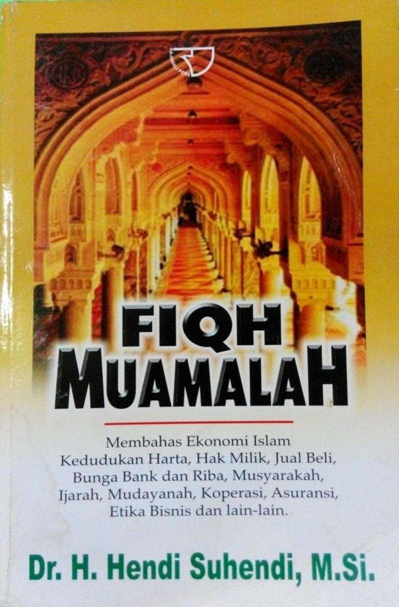 Fiqh muamalah: membahas ekonomi Islam kedudukan harta, hak milik, jual beli, bunga Bank dan Riba Mus